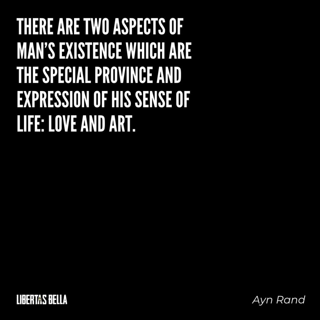 "Ayn Rand Quotes - ""There are two aspects of man's existence which are the special province and..."""