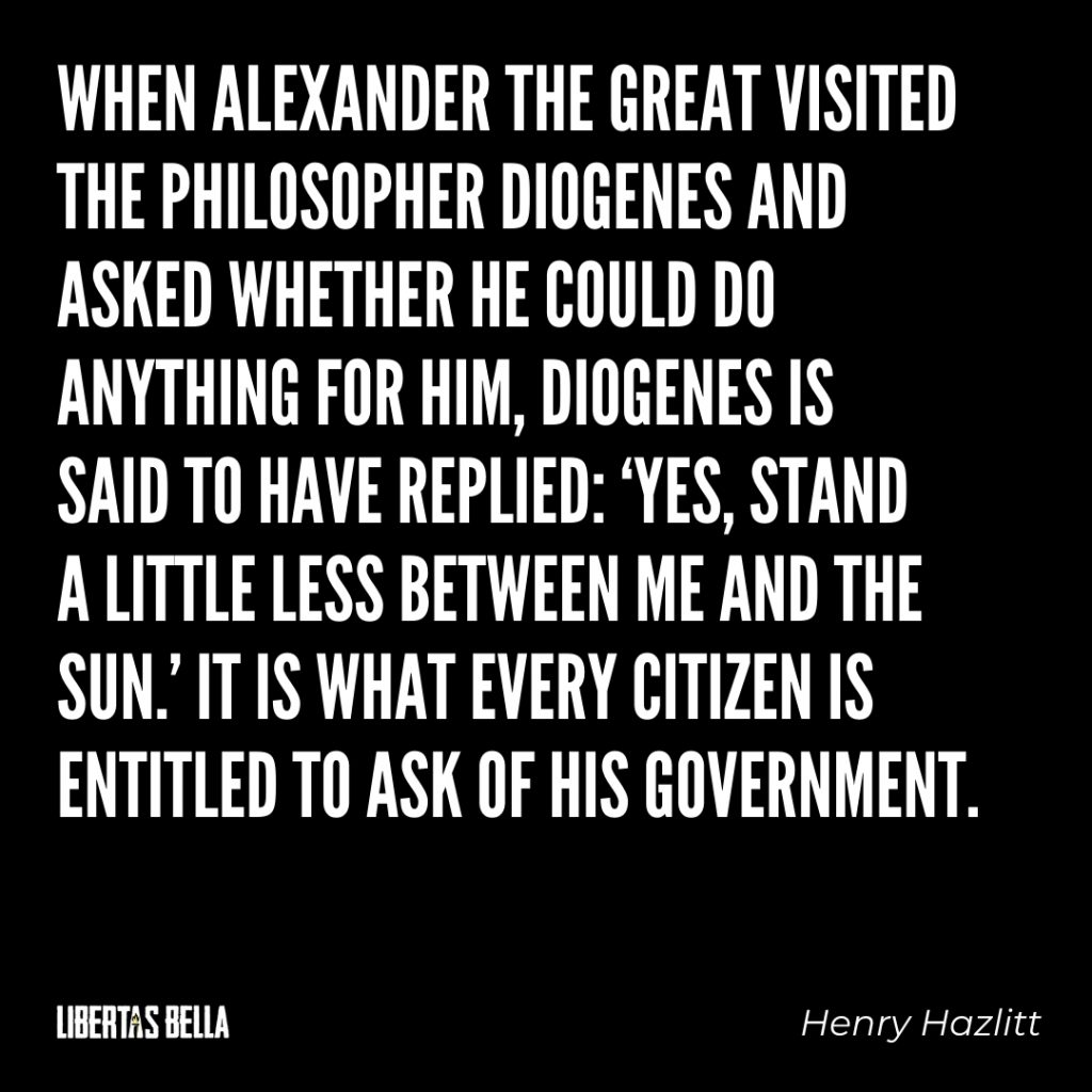 "Henry Hazlitt Quotes - ""When Alexander the Great visited the philosopher Diogenes..."""