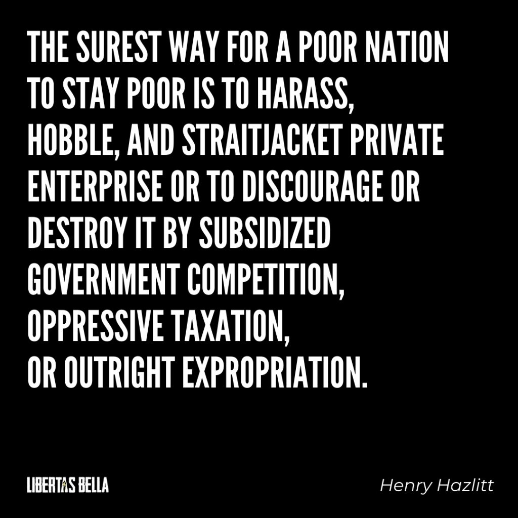 "Henry Hazlitt Quotes - ""The surest way for a poor nation to stay poor..."""