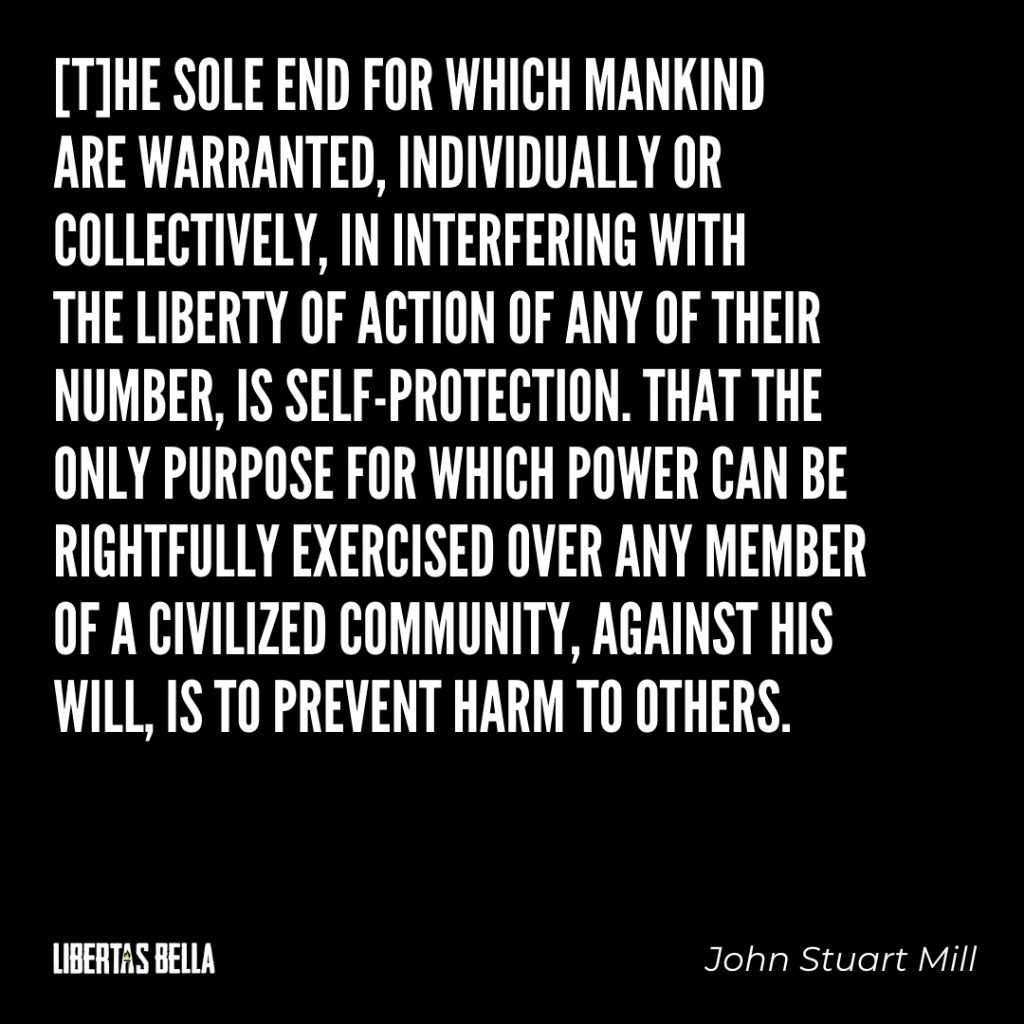 "John Stuart Mill quotes - ""The sole end for which mankind are warranted, individually or collectively..."""