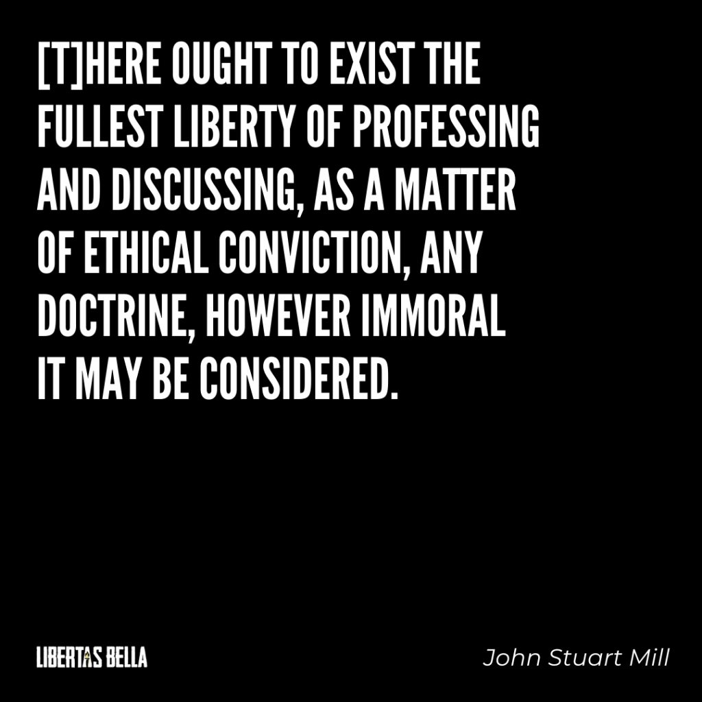 "John Stuart Mill quotes - ""There ought to exist the fullest liberty of professing and discussing..."""