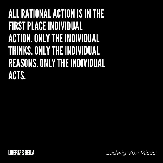 """Ludwig Von Mises Quotes - """"All rational action is in the first place individual action. Only the individual thinks..."""""""