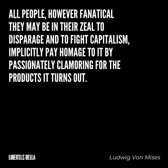 """Ludwig Von Mises Quotes - """"All people, however fanatical they may be in their zeal to disparage..."""""""