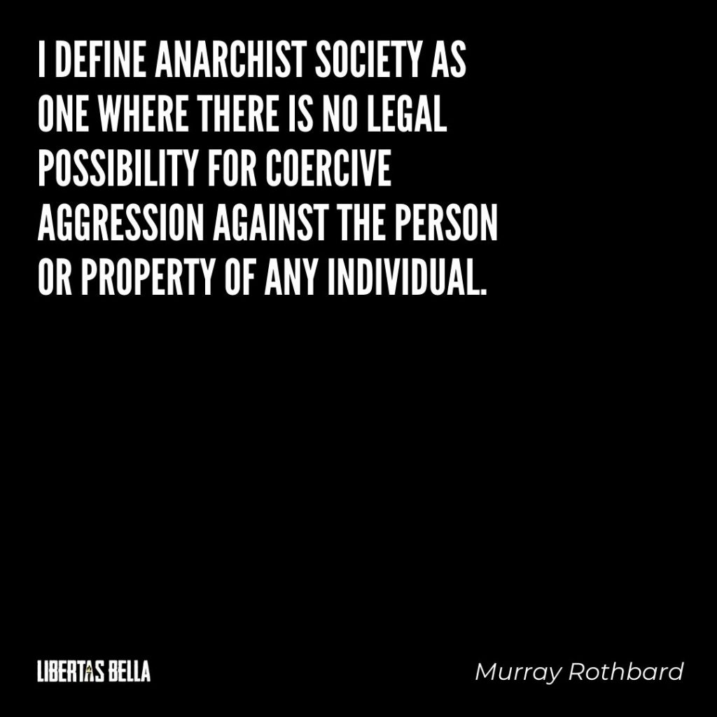 "Murray Rothbard Quotes - ""I define anarchist society as one where there is no legal..."""