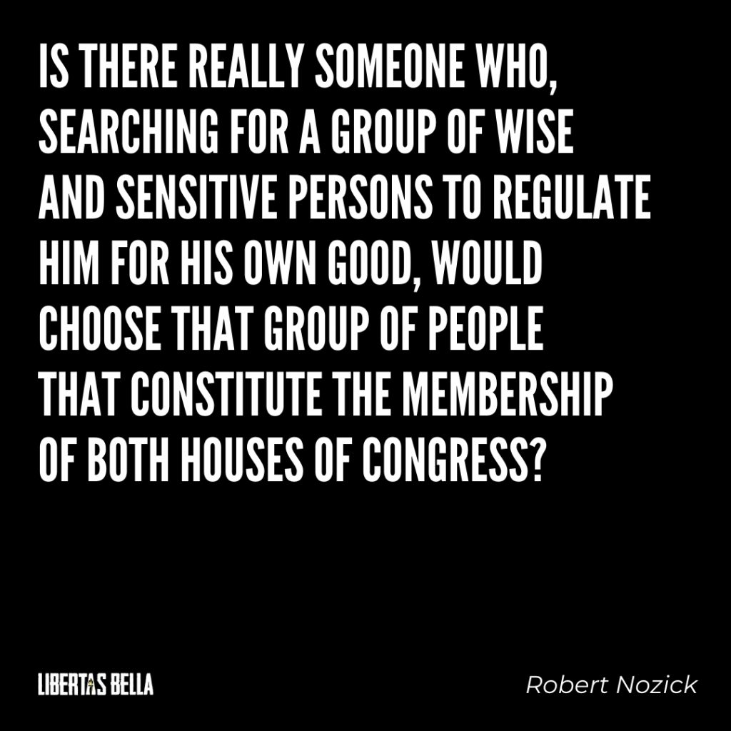 """Robert Nozick Quotes - """"Is there really someone who, searching for a group of wise and sensitive..."""""""