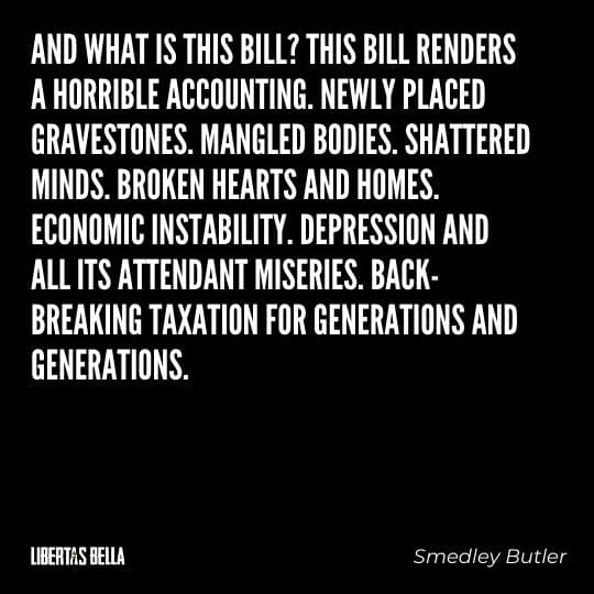 """Smedley Butler quotes - """"And what is this bill? This bill renders a horrible accounting. Newly placed..."""""""