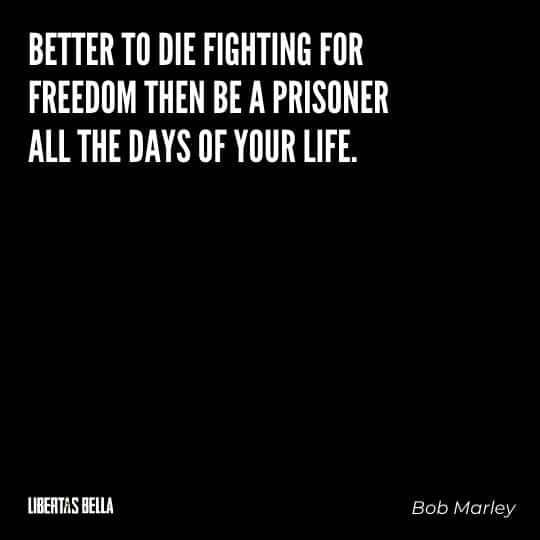 """Liberty Quotes - """"Better to die fighting for freedom then be a prisoner all the days of your life."""""""