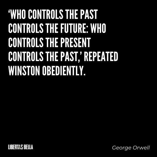"1984 Quotes - ""'Who controls the past controls the future: who controls the present controls the past.'..."