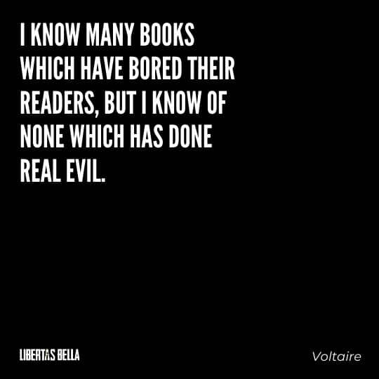 """Voltaire Quotes - """"I know many books which have bored their readers, but I know none which has done real evil."""""""