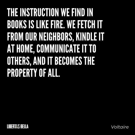 """Voltaire Quotes - """"The instruction we find in books is like fire. We fetch it from our neighbors..."""""""