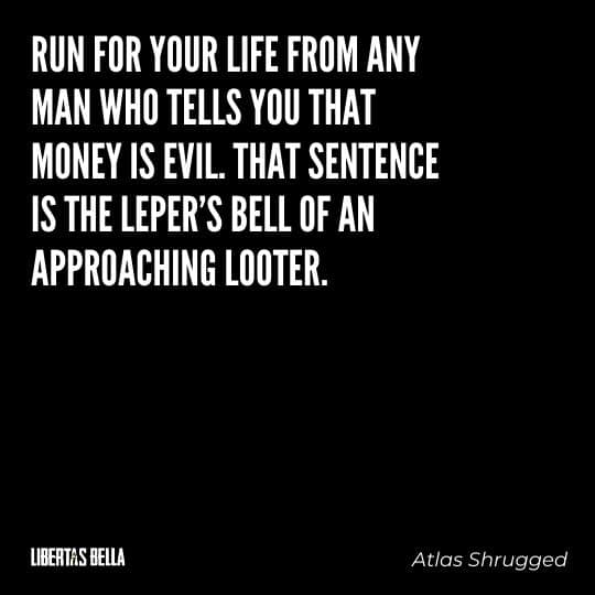 """Atlas Shrugged Quotes - """"Run for your life from any..."""""""