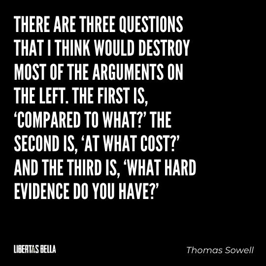 """Thomas Sowell Quotes - """"There a three questions that I think would destroy most of the arguments on the left..."""""""