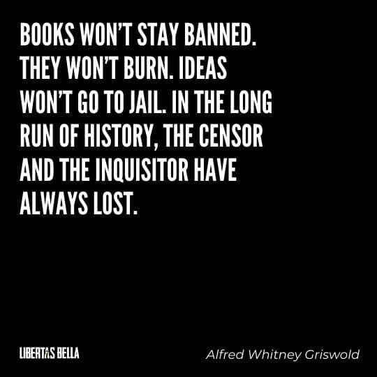 """Censorship Quotes - """"Books won't stay banned. They won't burn. Ideas won't go to jail..."""""""