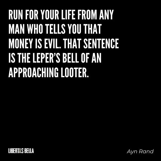 """Ayn Rand Quotes - """"Run for your life from any man who tells you that money is evil..."""""""
