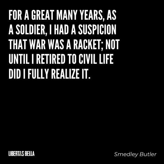 """Smedley Butler Quotes - """"For a great many years, as a soldier, I had a suspicion that war was a racket..."""""""