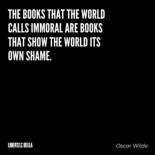 """Censorship Quotes - """"The books that the world calls immoral are books that show the world its own shame."""""""