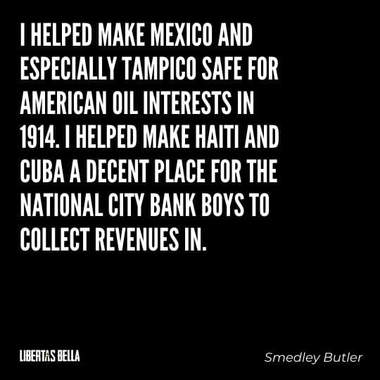 """Smedley Butler Quotes - """"I helped make Mexico and especially Tampico safe for American oil interests in 1914..."""""""