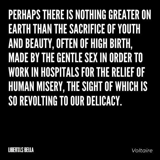 """Voltaire Quotes - """"Perhaps there is nothing greater on earth than the sacrifice of youth and beauty, often of high birth..."""""""