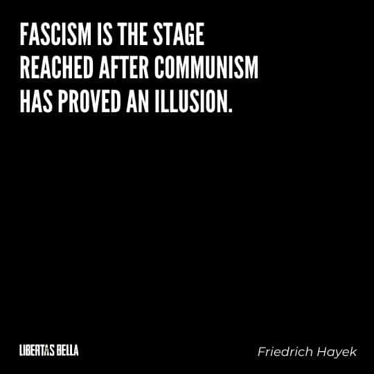 """Hayek Quotes - """"Fascism is the stage reached after communism has proved an illusion."""""""
