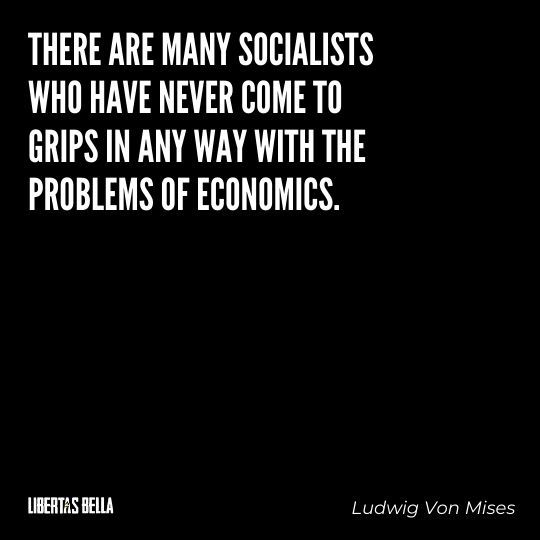 """Ludwig Von Mises Quotes - """"There are many socialists who have never come to grips in any way with the problems..."""""""