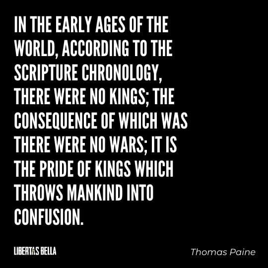 """Liberty Quotes - """"In the early ages of the world, according to the scripture chronology, there were no kings..."""""""