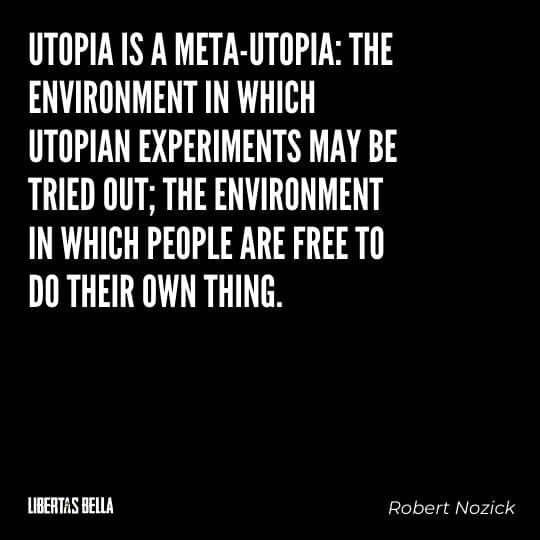"""Robert Nozick Quotes - """"Utopia is a meta-utopia: the environment in which Utopian experiments may be tried out; the environment..."""""""