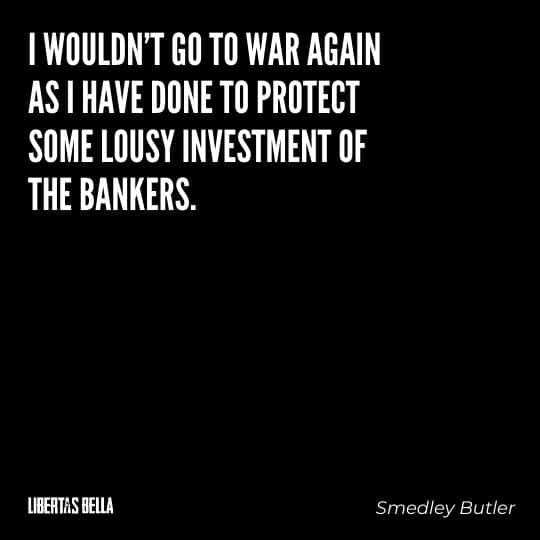 """Smedley Butler Quotes - """"I wouldn't go to war again as I have done to protect some lousy investment of the bankers..."""""""
