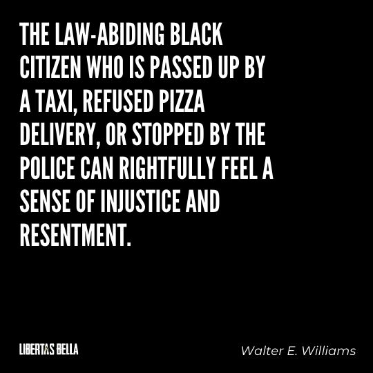 """Walter E. Williams Quotes - """"The law-abiding black citizen who is passed up by a taxi, refused pizza delivery..."""""""
