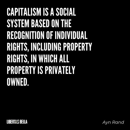 """Ayn Rand Quotes - """"Capitalism is a social system based on the recognition of individual rights..."""""""