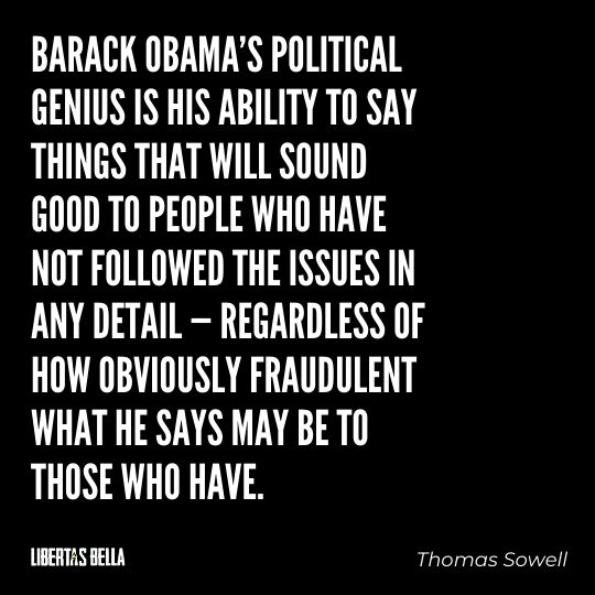 """Thomas Sowell Quotes - """"Barack Obama's political genius is his ability to say things that will sound good to people..."""""""