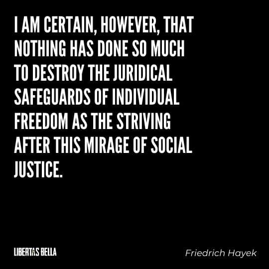 """Hayek Quotes - """"I am certain, however, that nothing has done so much to destroy the juridical safeguards..."""""""