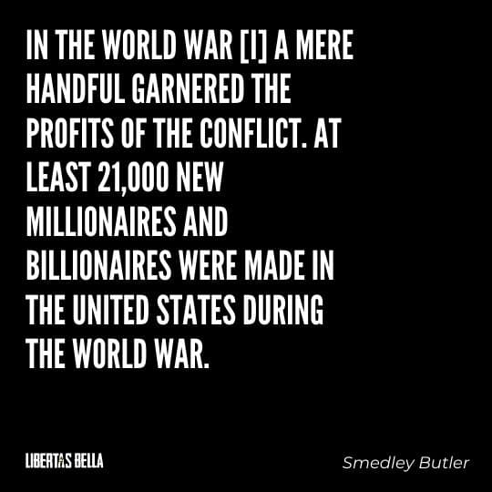 """Smedley Butler Quotes - """"In the World War [I] a mere handful garnered the profits of the conflict..."""""""