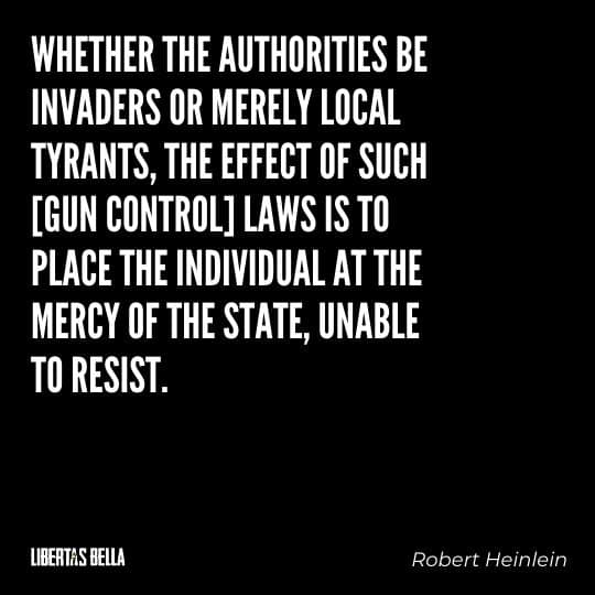 """Robert Heinlein Quotes - """"Whether the authorities be invaders or merely local tyrants..."""""""