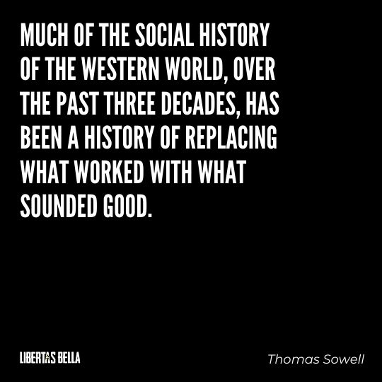 """Thomas Sowell Quotes - """"Much of the social history of the Western world, over the past three decades..."""""""