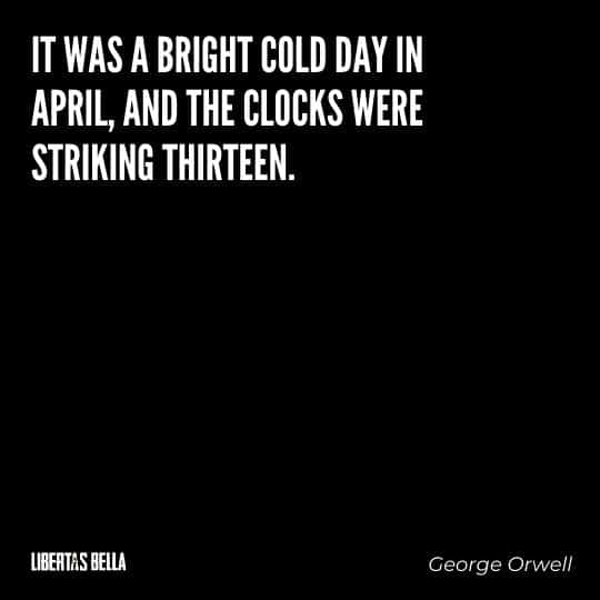 """1984 Quotes - """"It was a bright cold day in April, and the clocks were striking thirteen."""""""