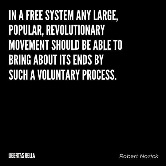 """Robert Nozick Quotes - """"In a free system any large, popular, revolutionary movement should be able..."""""""
