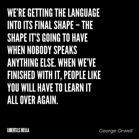 """Censorship Quotes - """"We're getting the language into its final shape – the shape it's going to have when nobody speaks anything else..."""""""