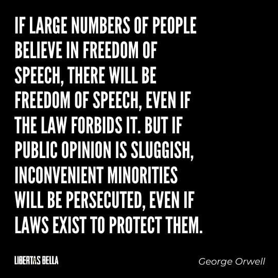 """Censorship Quotes - """"If large numbers of people believe in freedom of speech, there will be freedom of speech, even if the law..."""""""