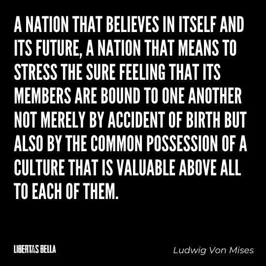 """Ludwig Von Mises Quotes - """"A nation that believes in itself and its future, a nation that means to stress the sure..."""""""