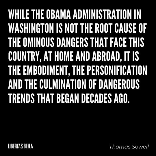 """Thomas Sowell Quotes - """"While the Obama administration in Washington is not the root cause of the ominous dangers that face this country..."""""""