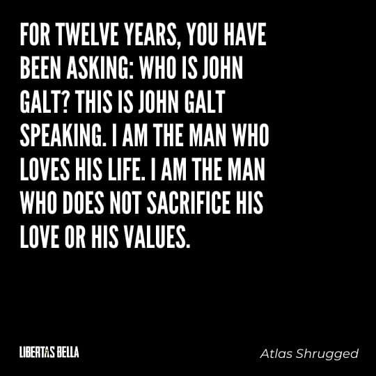 """Atlas Shrugged Quotes - """"For twelve years, you have been asking: Who is John Galt? This is John Galt speaking. I am the man who..."""""""