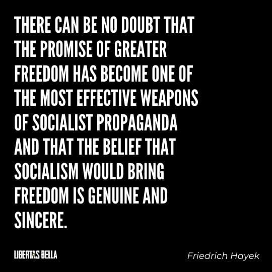 """Hayek Quotes - """"There can be no doubt that the promise of greater freedom has become one of the most effective weapons..."""""""