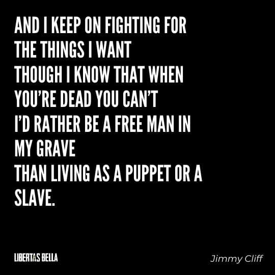"""Liberty Quotes - """"And I keep on fighting for the things I want Though I know that when you're dead you can't..."""""""
