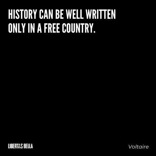 """Voltaire Quotes - """"History can be well written only in a free country."""""""