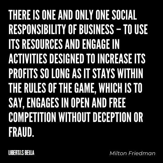 """Milton Friedman Quotes - """"There is one and only one social responsibility of business – to use its resources..."""""""