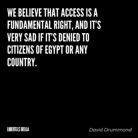 """Censorship Quotes - We believe that access is a fundamental right, and it's very sad if it's denied to citizens of Egypt or any country."""""""