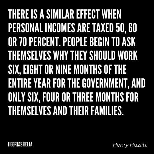 """Henry Hazlitt Quotes - """"There is a similar effect when personal incomes are taxed 50, 60 or 70 percent. People begin..."""""""