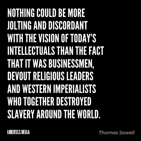 """Thomas Sowell Quotes - """"Nothing could be more jolting and discordant with the vision of today's intellectuals than..."""""""