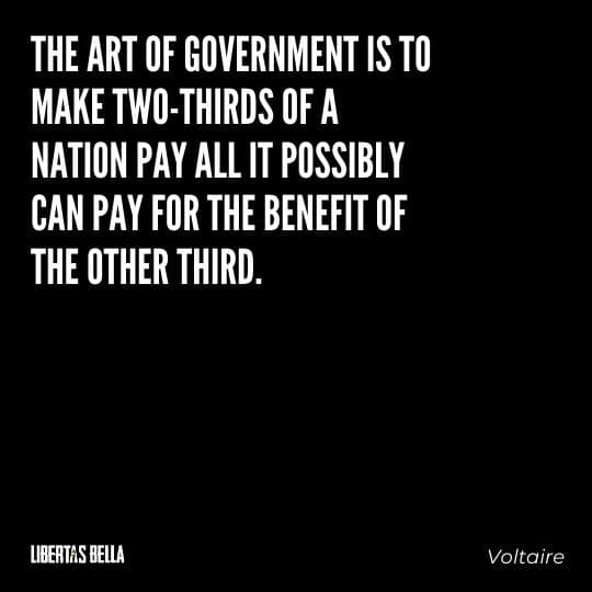 """Voltaire Quotes - """"The art of government is to make two-thirds of a nation pay all it possibly can pay..."""""""