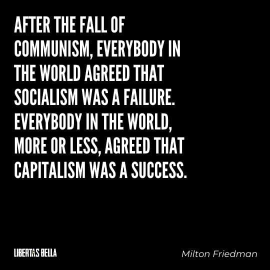 """Milton Friedman Quotes - """"After the fall of communism, everybody in the world agreed that socialism..."""""""